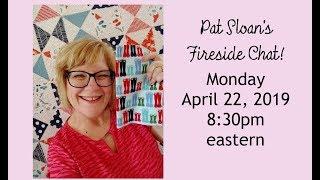 Pat Sloan 4 20 19 Fireside chat