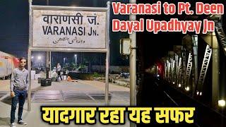 Varanasi Jn to Pt. Deen Dayal Upadhyay Jn full train journey vlog || Train Adventure