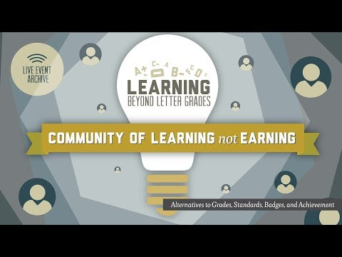 Community of Learning, Not Earning | Learning Beyond Letter Grades