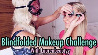 Blindfolded Makeup Challenge with Laurenbeautyy