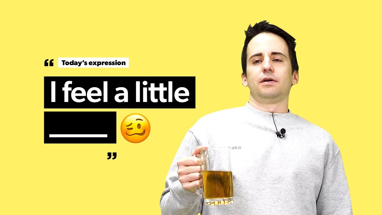 """""""I Feel a Little Tipsy"""" Meaning 