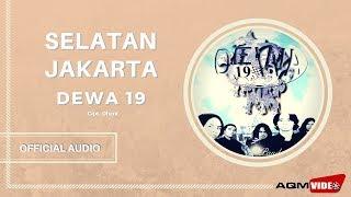 [4.66 MB] Dewa 19 - Selatan Jakarta | Official Audio