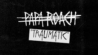 Papa Roach - Traumatic (Behind The Track)