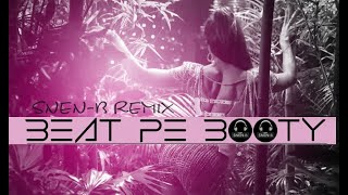 Beat Pe Booty - A Flying Jatt (SNEN-B Remix) - 320kbps