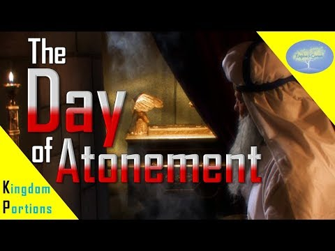 The Day Of Atonement - Leviticus 16-18:30 - Kingdom Portions