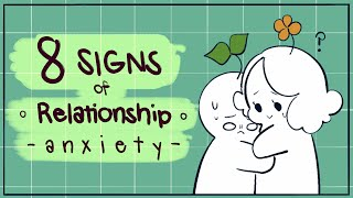 8 Signs You Have Relationship Anxiety