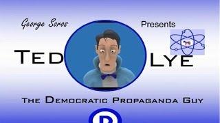 Ted Lye the Democratic Propaganda Guy