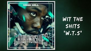 Meek Mill - Wit the Shits (W T S) (Lyrics) feat. Melii