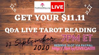 $11.11 TAROT QnA LIVE READING - 22 SEPTEMBER 2020 at 7PM ET