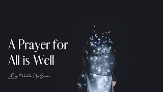 A Prayer for All is Well | Guided Prayer