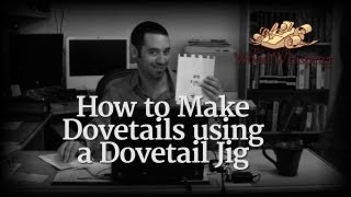 27 - How To Cut Dovetails Using A Dovetail Jig