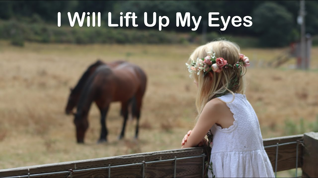 I Will Lift Up My Eyes To The Mountains   Psalm 121   SAVED HOME