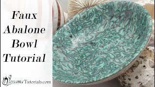 Polymer Clay Faux Technique: Faux Abalone Bowl Tutorial