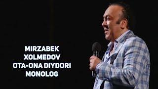 Mirzabek Xolmedov Ota Ona Diydori Monolog