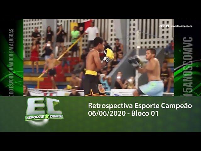 Retrospectiva Esporte Campeão 06/06/2020 - Bloco 01