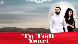 Tu Todi yaari | (Full Song) | Vikram Sandhu | New Punjabi Songs 2019 | Latest Punjabi Songs 2019