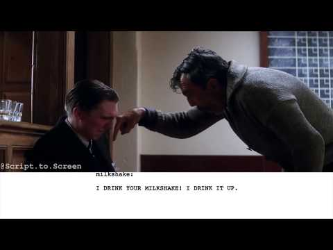 There Will Be Blood | I Drink Your Milkshake! - Script to Screen