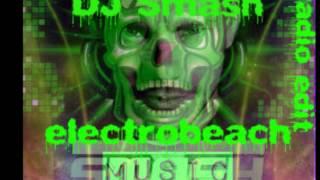 Dj Smash Electrobeach Radio Edit