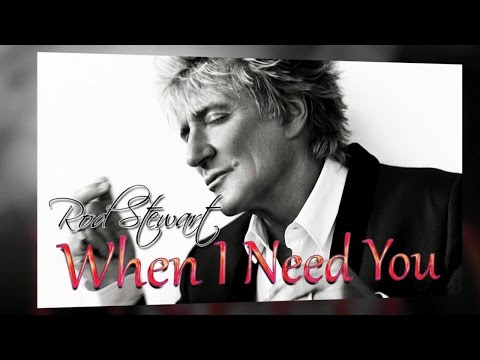 Rod Stewart - When I Need You (SR)