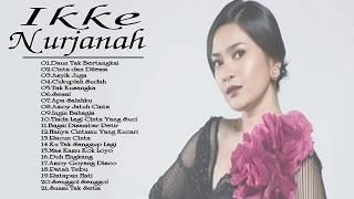 Ikke Nurjanah Lagu Terbaik - Ikke Nurjanah Lagu Lagu - Ikke Nurjanah Lagu Terbaru