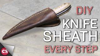 Making a Leather Sheath - EVERY STEP!