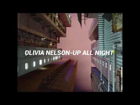OLIVIA NELSON- UP ALL NIGHT