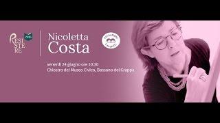 Nicoletta Costa - Rassegna letteraria RESISTERE, Bassano del Grappa, 24 giugno 2016