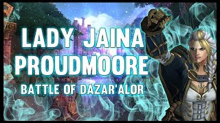 Lady Jaina Proudmoore - Battle of Dazar'alor - 8.1 PTR - FATBOSS