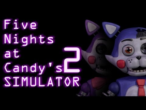 Lets Play Five Nights at Candys 2 Simulator | I FOUND A GLITCH!
