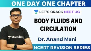 Body Fluids and Circulation | NCERT Revision Series | Target 2020 | Dr. Anand Mani