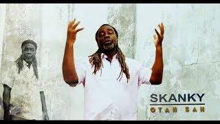 Skanky - Otan San - Clip officiel