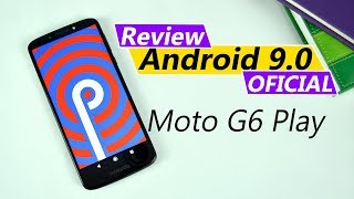 REVIEW ANDROID 9.0 OFICIAL MOTO G6 PLAY   Tecnocat