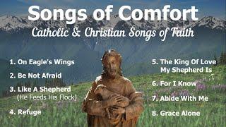 Songs of Comfort   8 Catholic Church Songs and Christian Hymns of Faith   Catholic Choir with Lyrics