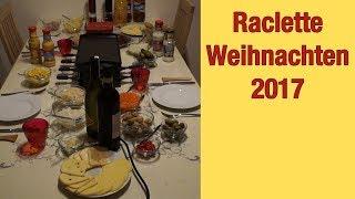 Raclette weihnachten 2017