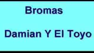 Damian Y El Toyo - Bromas Telefonicas