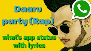 Daaru party (Rap)  || whatsapp status with lyrics