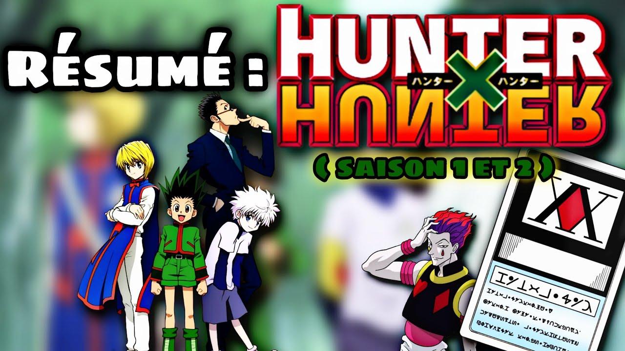 Résumé : HUNTER X HUNTER ( saison 1 et 2 )