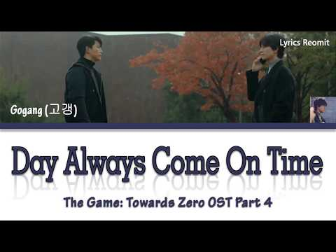 Gogang (고갱) - Day Always Come On Time (The Game: Towards Zero OST Part 4) Lyrics (Han/Rom/Eng/Indo)