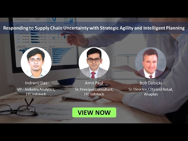 Webinar - Responding to Supply Chain uncertainty with Strategic Agility and Intelligent Planning