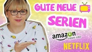 Gute Neue Netflix Serien und Amazon Prime Serien Juli 2018 /  Currently Watching Sommer deutsch