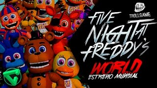 FNAF WORLD ¡ESTRENO MUNDIAL! - Five Nights at Freddy's World (Troll Game)