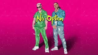 DJ Snake - No Option ft Burna Boy