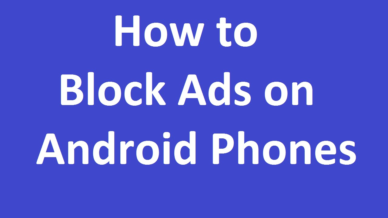 How To Block Ads On Android Phones?