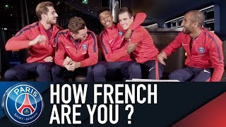 HOW FRENCH ARE YOU ? with Meunier, Lo Celso, Lucas, Kimpembe et Trapp