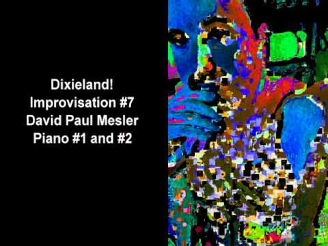 Dixieland! Session, Improvisation #7 -- David Paul Mesler (piano duo)