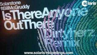 Solarstone Featuring Bill McGruddy - Is There Anyone Out There (Dirty Herz Remix)