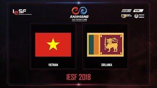Việt Nam vs Sri Lanka - Cache - Vòng Bảng - IESF 2018