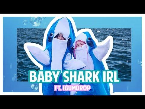 BABY SHARK IRL (FT. IGUMDROP)