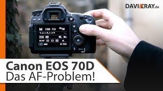 AF Problem der Canon EOS 70D - Das Wunderproblemkind | David Cray