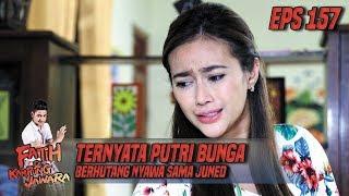 Ternyata Putri Bunga Berhutang Nyawa Sama Bang Juned - Fatih Di Kampung Jawara Eps 157
